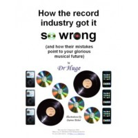 How the record industry got it so wrong V1.2